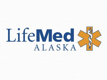 LifeGuard Alaska AeroMed International + Admin: CEO – Don Griffin CFO – Luke Welles Director of Operation – Brooks Walls Director of Clinical Services.