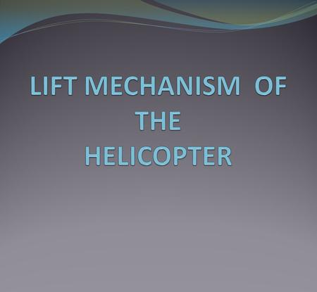 INTRODUCTION A helicopter is an aircraft that is lifted and propelled by one or more horizontal rotors, each rotor consisting of two or more rotor blades.