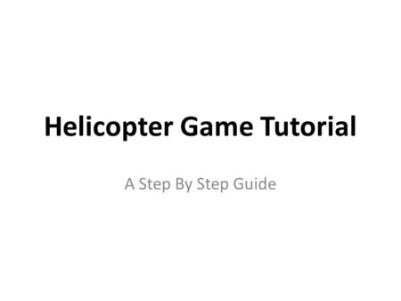 Helicopter Game Tutorial