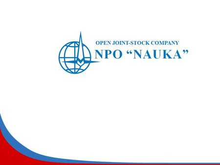 "Company  Research and production association ""Nauka"" was founded in October 1931. It was converted into Open joint-stock Company Research and production."
