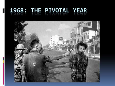 The Tet Offensive  Jan. 30, 1968 Vietcong and N. Vietnamese launched surprise attack during Tet New Year.  There was an agreed upon 2 day cease-fire.