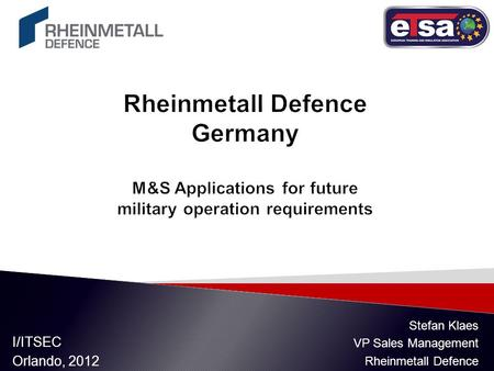 I/ITSEC Orlando, 2012 Stefan Klaes VP Sales Management Rheinmetall Defence.