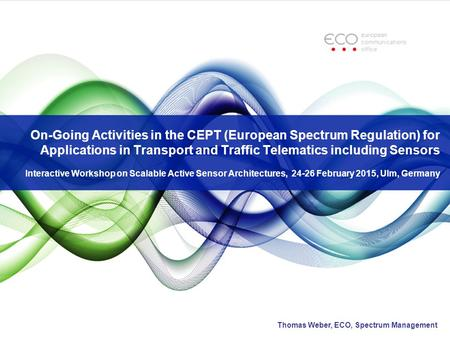 On-Going Activities in the CEPT (European Spectrum Regulation) for Applications in Transport and Traffic Telematics including Sensors Interactive Workshop.
