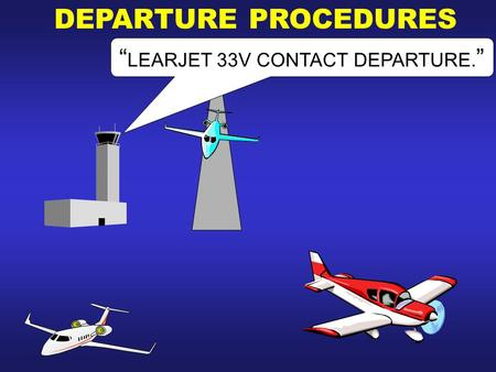 """LEARJET 33V CONTACT DEPARTURE."""