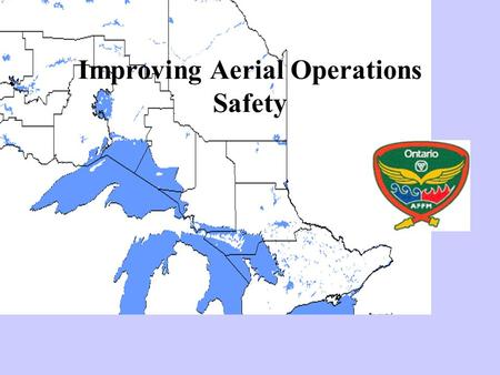 Improving Aerial Operations Safety. Incident Reporting System Where we were What we did Results/Benefits Improving Aerial Operations Safety.