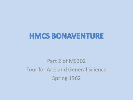 Part 2 of MS302 Tour for Arts and General Science Spring 1962.