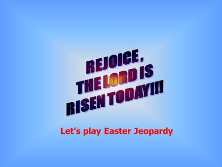 Let's play Easter Jeopardy