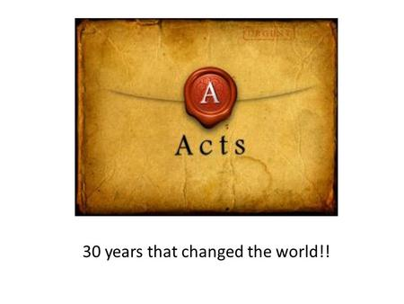 "30 years that changed the world!!. ""How was Jesus able to equip a group of uneducated men and women to do the things He did, and to be like him in such."
