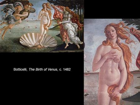 Botticelli, The Birth of Venus, c. 1482. Botticelli, Mystical Nativity, 1500.