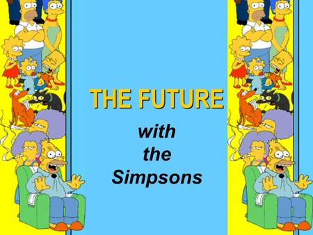 THE FUTURE with the Simpsons. Lisa Bart Marge Homer.