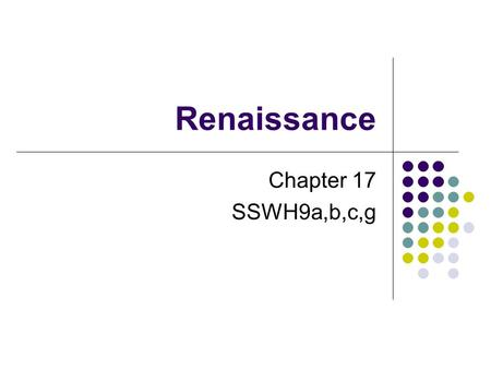 Renaissance Chapter 17 SSWH9a,b,c,g. Trade & Commerce Change Town Life Towns were ctrs for trade & shipping Luxury goods (silk, spices, porcelain) could.