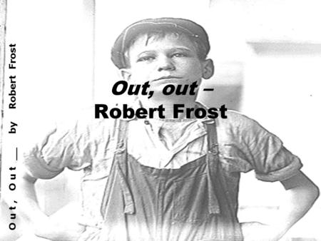 Out, Out by Robert Frost