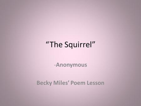 Anonymous Becky Miles' Poem Lesson