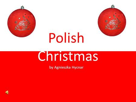 Polish Christmas by Agnieszka Hycnar. Preparations for Christmas.