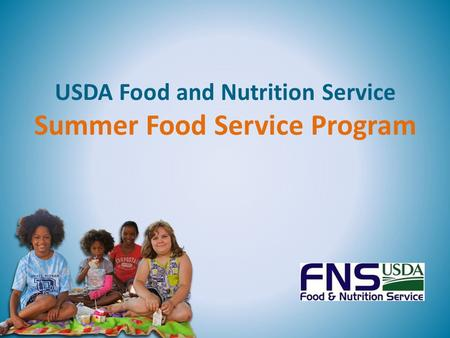 USDA Food and Nutrition Service Summer Food Service Program.