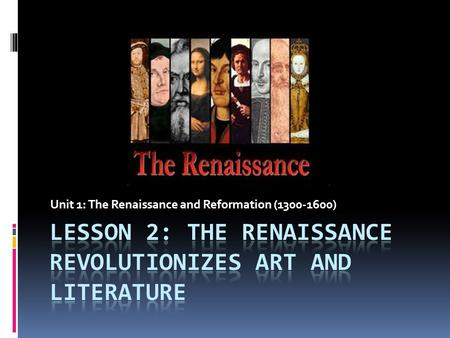 Unit 1: The Renaissance and Reformation (1300-1600)