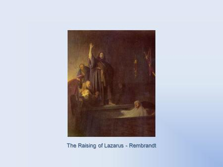 The Raising of Lazarus - Rembrandt Entry into Jerusalem - Giottto.