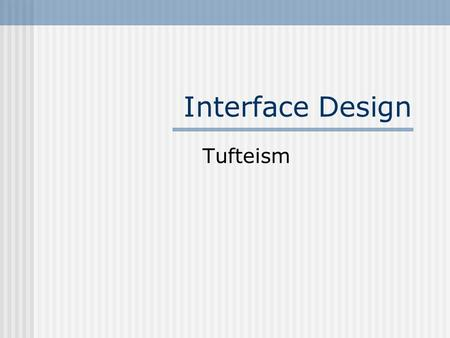 Interface Design Tufteism.