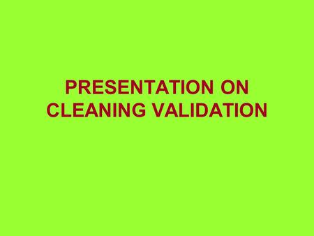PRESENTATION ON CLEANING VALIDATION INDEX  INTRODUCTION SIGNIFICANCE SELECTION OF SAMPLING TECHNIQUES ESTIMATION OF ACCEPTANCE CRITERIA RE-VALIDATION.
