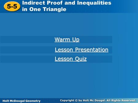 5-5 Indirect Proof and Inequalities in One Triangle Warm Up