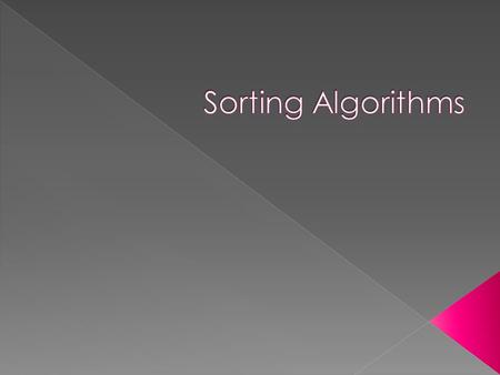 " Sort: arrange values into an order  Alphabetical  Ascending numeric  Descending numeric  Does come before or after ""%""?  Two algorithms considered."