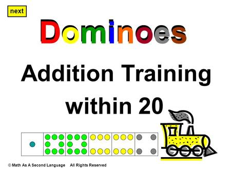 Dominoes Addition Training Dominoes next © Math As A Second Language All Rights Reserved within 20.
