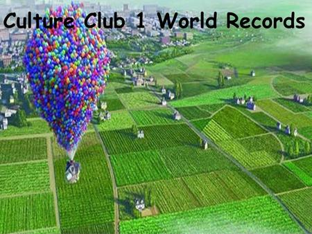 Culture Club 1 World Records. 1.What is the fastest fish? 2.What is the fastest runner? 3.What is the biggest animal in the sea? 4.What is the heaviest.