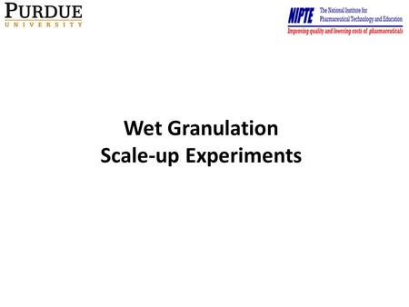 Wet Granulation Scale-up Experiments. Scale-up Approach with Dimensional Numbers 2 The effect of process parameter (i.e., impeller speed, liquid addition.
