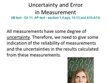 All measurements have some degree of uncertainty