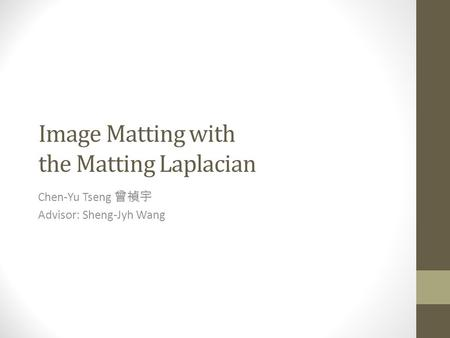 Image Matting with the Matting Laplacian