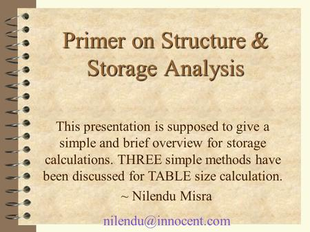 Primer on Structure& Storage Analysis Primer on Structure & Storage Analysis This presentation is supposed to give a simple and brief overview for storage.