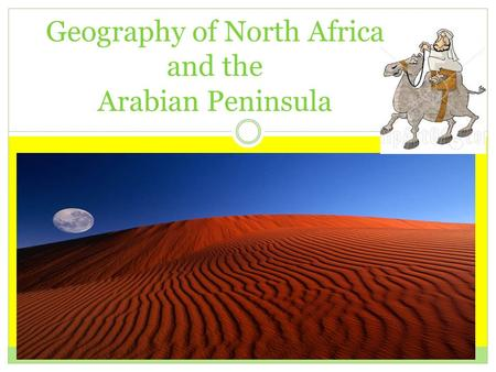 Geography of North Africa and the Arabian Peninsula