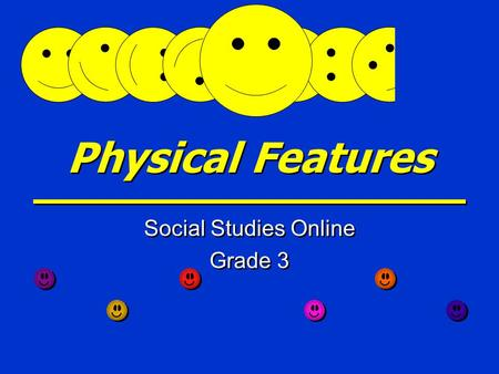 Physical Features Social Studies Online Grade 3 Social Studies Online Grade 3.