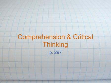 Comprehension & Critical Thinking