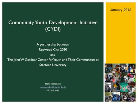 A partnership between Redwood City 2020 and The John W. Gardner Center for Youth and Their Communities at Stanford University María Fernández