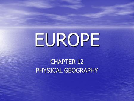 CHAPTER 12 PHYSICAL GEOGRAPHY