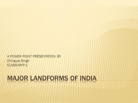 MAJOR LANDFORMS OF INDIA