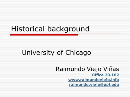 Historical background University of Chicago Raimundo Viejo Viñas Office 20.182