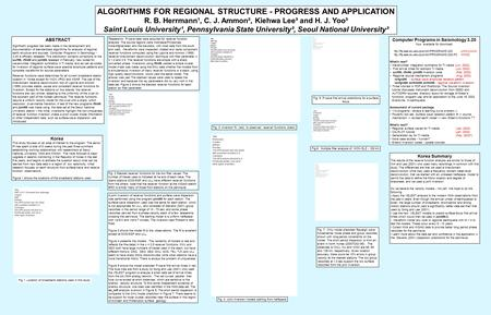ALGORITHMS FOR REGIONAL STRUCTURE - PROGRESS AND APPLICATION R. B. Herrmann¹, C. J. Ammon², Kiehwa Lee³ and H. J. Yoo³ Saint Louis University¹, Pennsylvania.