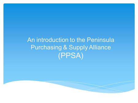 An introduction to the Peninsula Purchasing & Supply Alliance (PPSA)