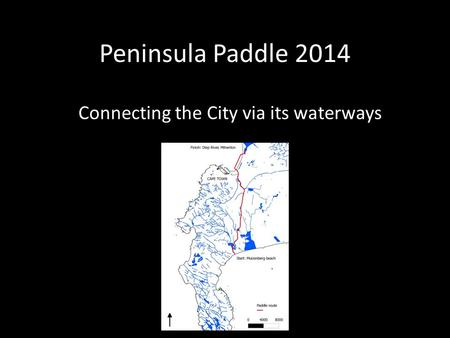 Peninsula Paddle 2014 Connecting the City via its waterways.