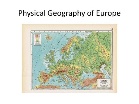 Physical Geography of Europe. Europe: A Peninsula of Peninsulas? Or… Europe: A Peninsula of Peninsulas? Or… OROR A Peninsula of Asia?