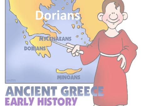 Dorians. The Dorians: Around 1200 BCE, a new group, the Dorians, came down from the north. The early tribes who lived on the Greek peninsula never really.