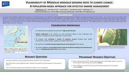 V ULNERABILITY OF M ODIOLUS MODIOLUS BIOGENIC REEFS TO CLIMATE CHANGE : A POPULATION - BASED APPROACH FOR EFFECTIVE MARINE MANAGEMENT M. modiolus reefs.