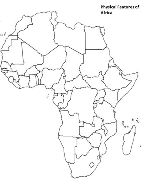Physical Features of Africa. Countries of Africa.