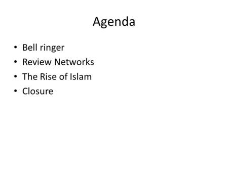 Agenda Bell ringer Review Networks The Rise of Islam Closure.