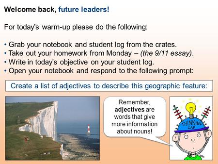 Welcome back, future leaders! For today's warm-up please do the following: Grab your notebook and student log from the crates. Take out your homework from.