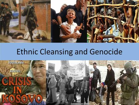 Ethnic Cleansing and Genocide. ETHNIC CLEANSING Ethnic Cleansing is the process by which a more powerful ethnic group forcibly removes (and often exterminates)