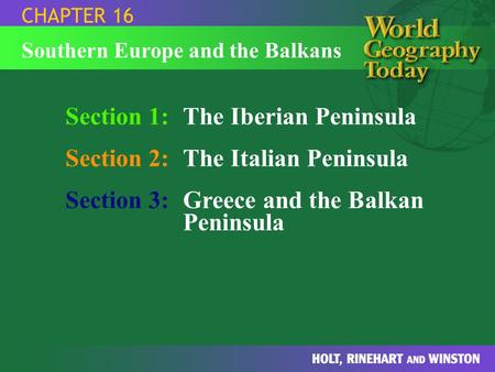 Section 1: The Iberian Peninsula Section 2: The Italian Peninsula