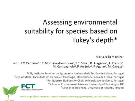 Assessing environmental suitability for species based on Tukey's depth* Maria João Martins 1 with: J.O.Cerdeira 1,2, T. Monteiro-Henriques 1, P.C. Silva.